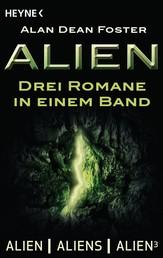 Alien - Drei Romane in einem Band