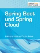 Eberhard Wolff: Spring Boot und Spring Cloud ★