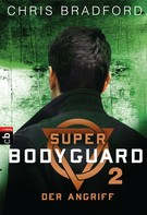 Chris Bradford: Super Bodyguard - Der Angriff ★★★★★