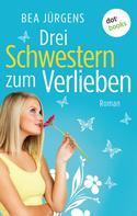 Bea Jürgens: Drei Schwestern zum Verlieben ★★★