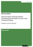 Marvena Ratsch: Heinrich Manns widersprüchliche Darstellung der Herzogin von Assy in der Göttinnen-Trilogie