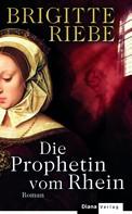 Brigitte Riebe: Die Prophetin vom Rhein ★★★★