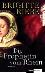 Die Prophetin vom Rhein - Roman