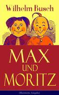 Wilhelm Busch: Max und Moritz (Illustrierte Ausgabe) ★★★★