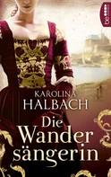 Karolina Halbach: Die Wandersängerin ★★★★