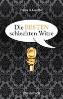 Hanns G. Laechter: Die besten schlechten Witze. So schlecht, dass sie schon wieder gut sind ★★★★
