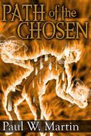 Paul W. Martin: Path of the Chosen ★★★★