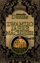 Zwanzig Jahre nachher. Band IV - Historischer Roman in vier Bänden
