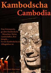 Kambodscha - Eine fotografische Reportage in Kambodscha
