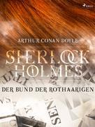 Arthur Conan Doyle: Der Bund der Rothaarigen
