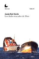 Juanjo Ruiz Varela: Los dados trucados de Dios
