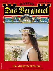 Das Berghotel 247 - Heimatroman - Die Margeritenkönigin