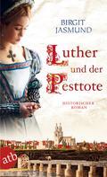Birgit Jasmund: Luther und der Pesttote ★★★★