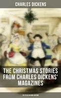 Charles Dickens: The Christmas Stories from Charles Dickens' Magazines - 20 Titles in One Edition