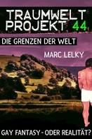 Marc Lelky: Traumwelt-Projekt 44 – Die Grenzen der Welt ★