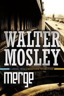 Walter Mosley: Merge