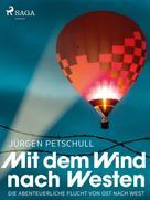 Jürgen Petschull: Mit dem Wind nach Westen