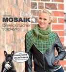 Sylvie Rasch: CraSy Mosaik - Dreieckstücher stricken ★★★★