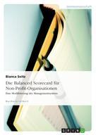 Bianca Seitz: Die Balanced Scorecard für Non-Profit-Organisationen