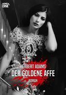 Herbert Adams: DER GOLDENE AFFE