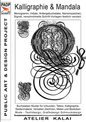 PADP-Script 005: Kalligraphie und Mandala - Monogramm, Initiale, Anfangsbuchstabe, Namenszeichen, Signet, verschnörkelte Schrift-Vorlagen festlich verziert.
