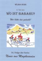 Wilma Burk: Wo ist Babahu? 4. Teil