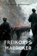 Ferdinand Crasemann: Freikorps Maercker
