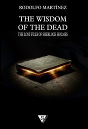 The Wisdom of the Dead - The Lost Files of Sherlock Holmes