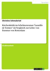 """Kirchenkritik im Schelmenroman """"Lazarillo de Tormes"""" im Vergleich zur Lehre von Erasmus von Rotterdam"""