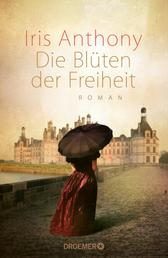 Die Blüten der Freiheit - Roman