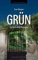 Tom Burger: Grün. Le vert de la Provence ★★★★
