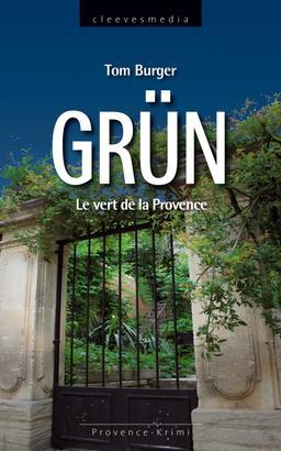 Grün. Le vert de la Provence