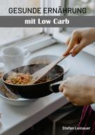 Stefan Leinauer: Gesunde Ernährung mit Low Carb