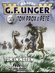 G. F. Unger Tom Prox & Pete 4 - Tom in Nöten. Pete und seine Bande