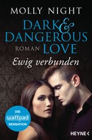 Molly Night: Dark and Dangerous Love – Ewig verbunden ★★★