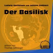 Der Basilisk (Ungekürzt)