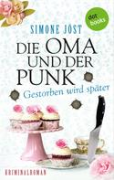 Simone Jöst: Die Oma und der Punk - Gestorben wird später ★★★★