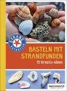 Frank Rudolph: Basteln mit Strandfunden ★★★★