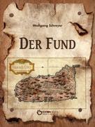 Wolfgang Schreyer: Der Fund oder Die Abenteuer des Uwe Reuss ★★★★