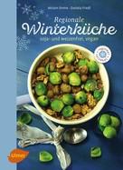 Miriam Emme: Regionale Winterküche ★★★★
