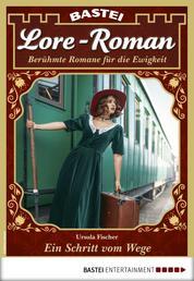 Lore-Roman 87 - Liebesroman - Ein Schritt vom Wege