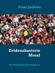 Evidenzbasierte Moral - Eine Herausforderung für Religionen