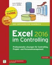 Excel 2016 im Controlling - Professionelle Lösungen für Controlling, Projekt- und Personalmanagement