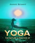 Annie Besant: The Nature and Practice of Yoga