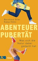 Bernhard Stier: Abenteuer Pubertät ★★★★