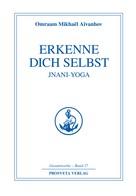Omraam Mikhaël Aïvanhov: Erkenne dich selbst - Jnani Yoga - Teil 1 ★★★★★