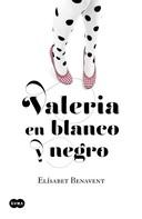 Elísabet Benavent: Valeria en blanco y negro (Saga Valeria 3) ★★★★★