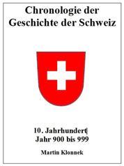Chronologie Schweiz 10 - Chronologie der Geschichte der Schweiz 10. Jahrhundert Jahr 900-999