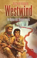 Dietmar Kuegler: Dietmar Kueglers Westwind 04: Im Banne des Donnervogels ★★★★
