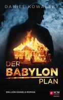 Daniel Kowalsky: Der Babylon-Plan ★★★★